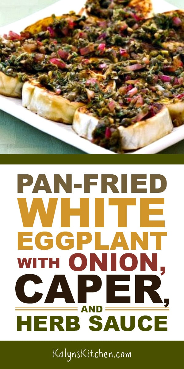 Pinterest image of Pan-Fried White Eggplant with Onion, Caper, and Herb Sauce