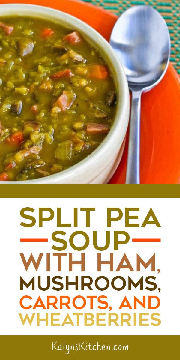 Split Pea Soup with Ham, Mushrooms, Carrots, and Wheatberries found on KalynsKitchen.com