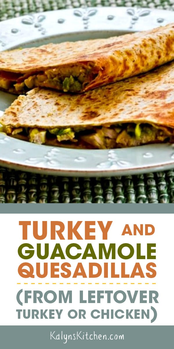 Pinterest image of Turkey and Guacamole Quesadillas (from leftover turkey or chicken)