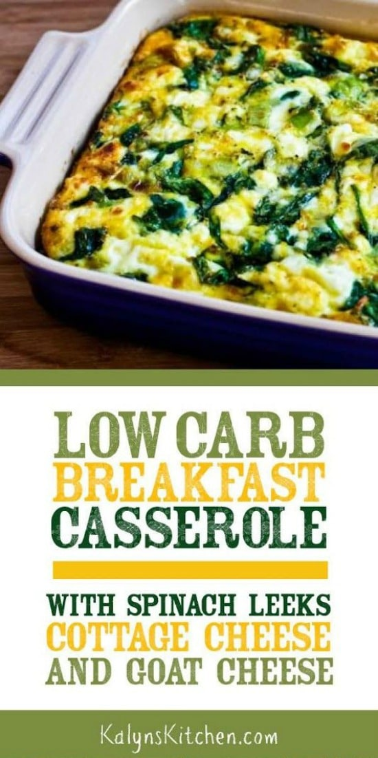 Low-Carb Breakfast Casserole with Spinach, Leeks, Cottage Cheese, and Goat Cheese found on KalynsKitchen.com