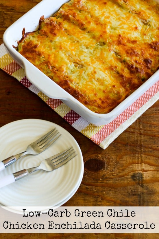 Low Carb Green Chile Chicken Enchilada Casserole Kalyns Kitchen