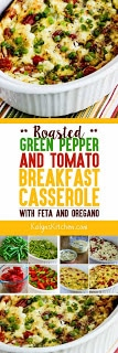 Roasted Green Pepper and Tomato Breakfast Casserole with Feta and Oregano found on KalynsKitchen.com